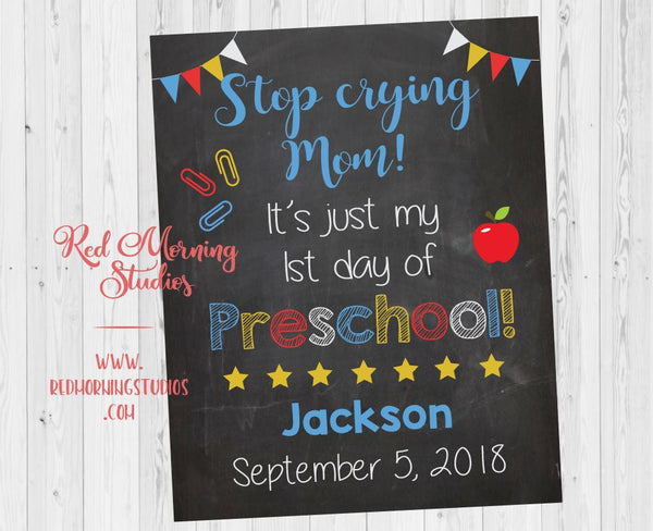 1st Day of Preschool sign. PRINTABLE. stop crying mom, it's just my first day of Preschool poster. starting pre k. back to school