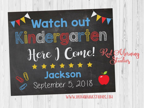 First Day of Kindergarten sign. PRINTABLE. watch out Kindergarten here i come poster. starting Kindergarten. custom back to school poster