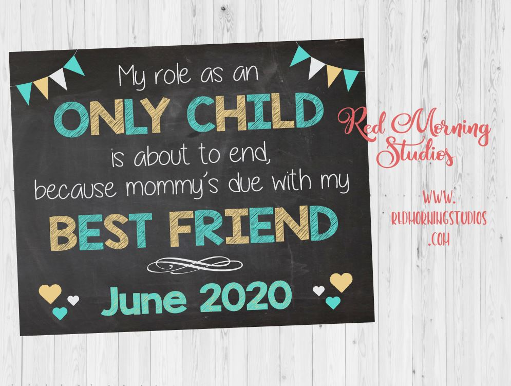 Only Child Pregnancy Announcement Sign PRINTABLE new baby chalkboard poster custom personalized