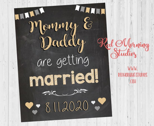Engagement Announcement Sign Mommy and Daddy are getting married Save the Date chalkboard poster from kids pets children child