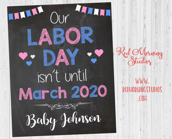 Labor Day Pregnancy Reveal Sign. Labor Day Pregnancy Announcement poster. our labor day isn't until march. new baby chalkboard poster
