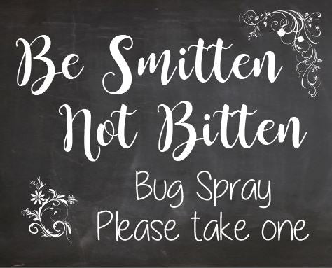 Bug Spray wedding favor sign chalkboard PRINTABLE  digital instant download Be Smitten Not Bitten insect repellent