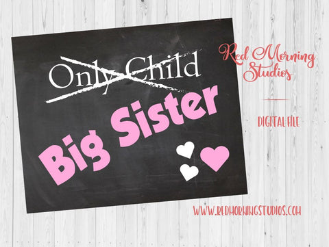 Big Sister Pregnancy Announcement INSTANT chalkboard new baby sign Only Child Expiring
