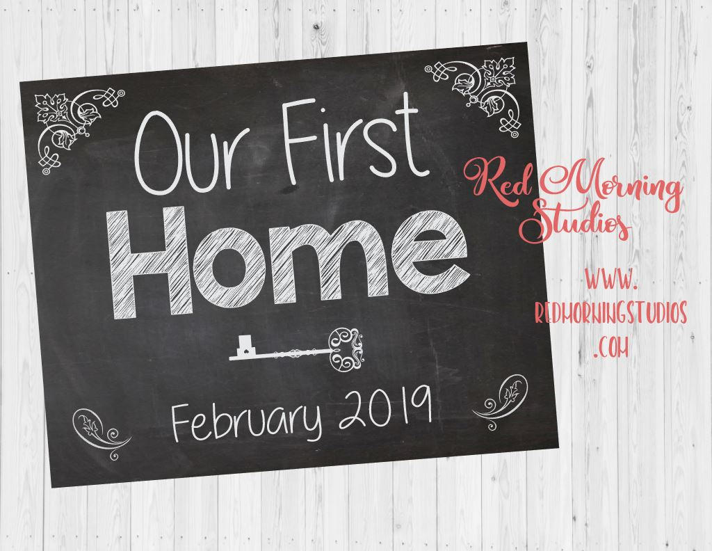 Our First Home Sign. Housewarming photo pro sign. Real Estate Agent present to new homeowner. 1st home announcement sign