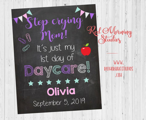 1st Day of Daycare sign for girl. Stop crying mom, it's just my first day of day care poster. Starting daycare. Pink Going to Daycare