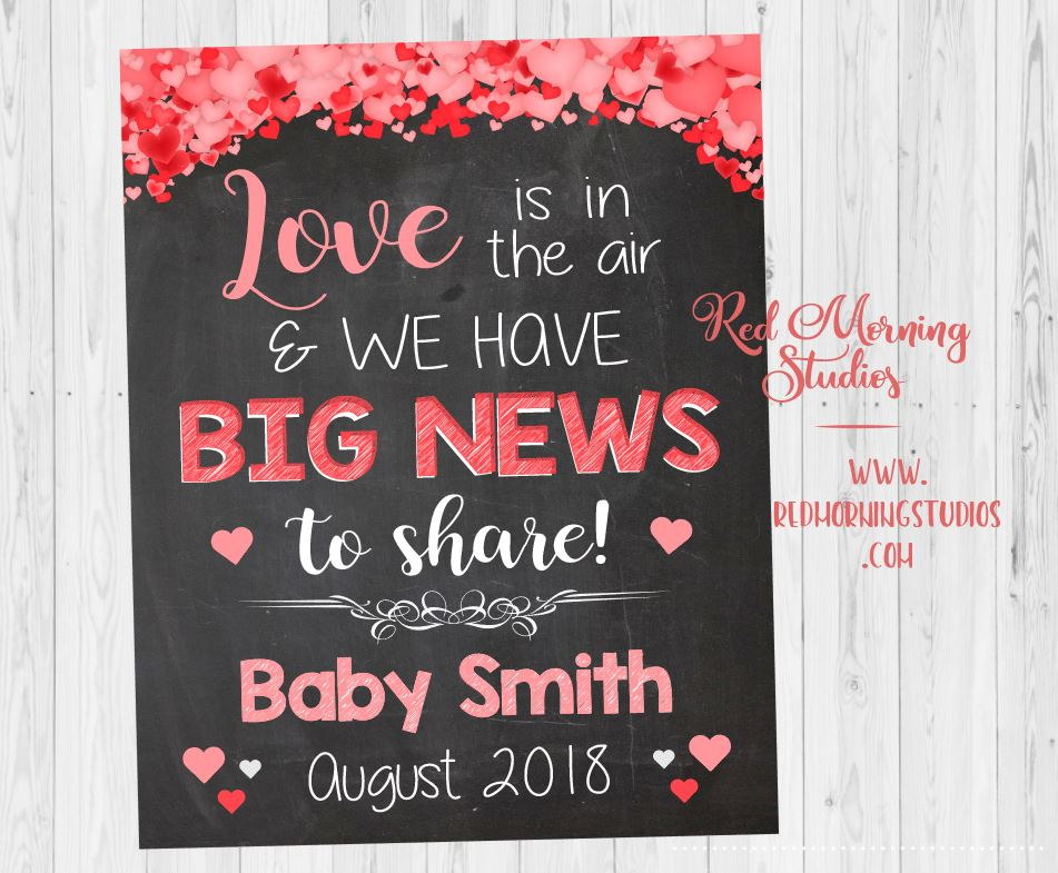 Valentines Day Baby Announcement sign. Valentine's Day pregnancy reveal. love is in the air. big news to share. heart pregnancy announcement