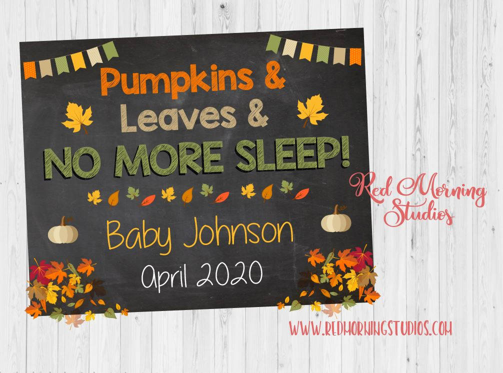 Fall Pregnancy Announcement Sign. Fall pregnancy reveal sign. Pumpkins Leaves No More Sleep. New Baby poster. Photo prop