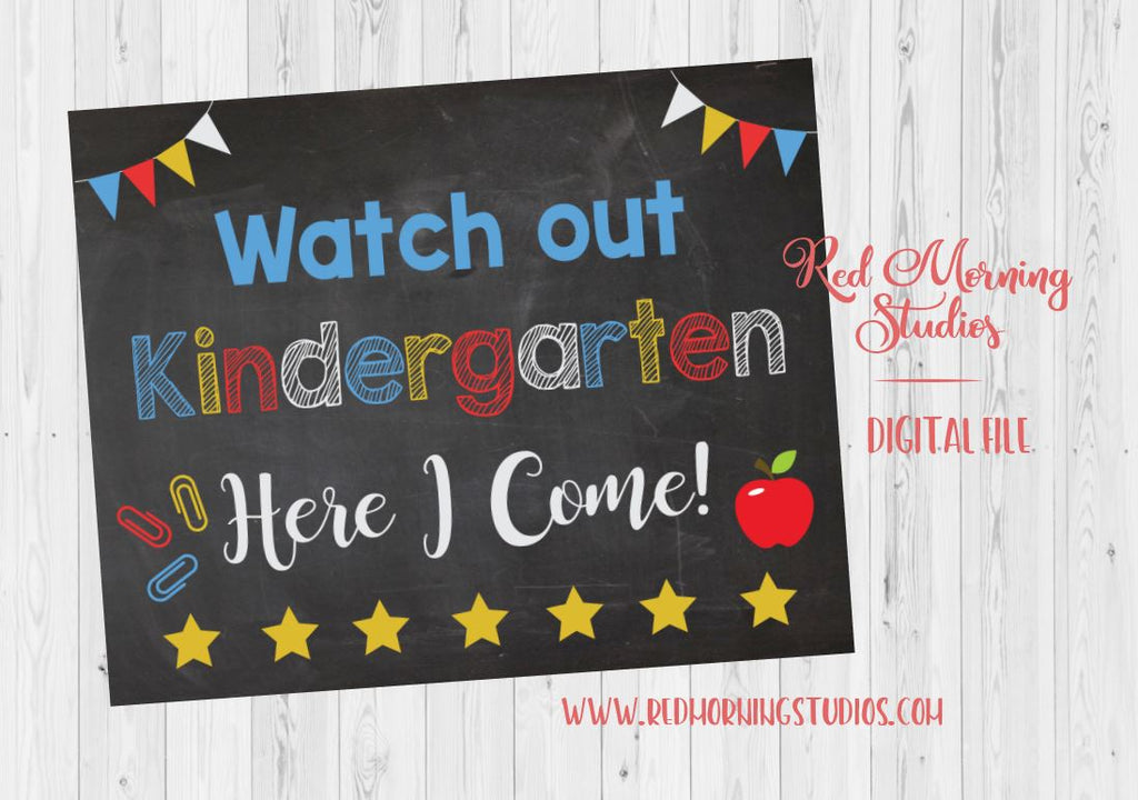 Kindergarten Here I Come Sign. Printable Watch Out Kindergarten. INSTANT DOWNLOAD. Last day of preschool. school photo prop. graduation