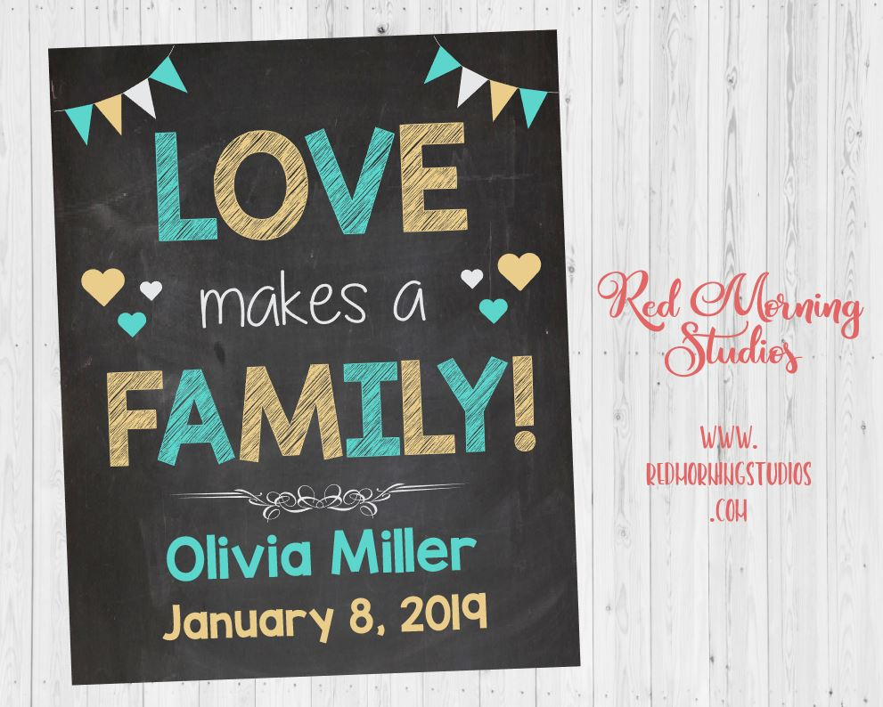 Adoption Announcement sign. Love Makes a Family sign. PRINTABLE custom personalized chalkboard adoption day poster