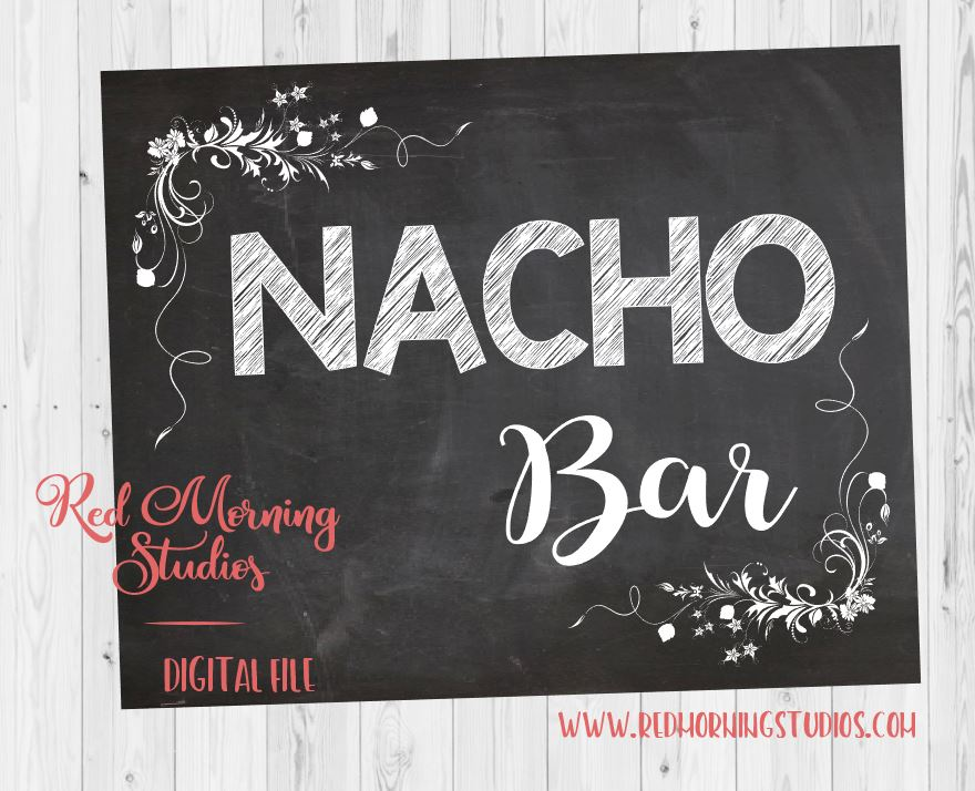 Nacho Bar sign. Nacho sign. PRINTABLE. Nacho bar party sign. wedding chalkboard party digital instant download. Nacho table.