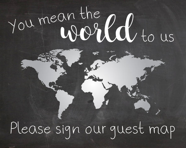 World Map Guest Book wedding sign globe PRINTABLE instant download chalkboard you mean the world to us