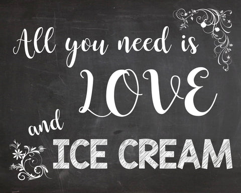 Ice Cream Bar sign. PRINTABLE chalkboard wedding digital instant download. all you need is love and Ice Cream. ice cream table sign.
