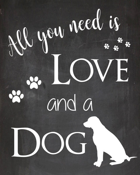 Dog Lover Home Art PRINTABLE All you Need is Love and a Dog chalkboard print gift digital instant download