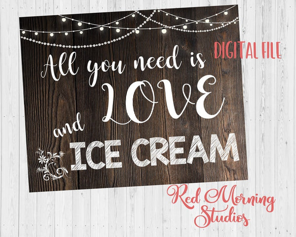 Love and Ice Cream sign - rustic ice cream bar wedding sign - PRINTABLE