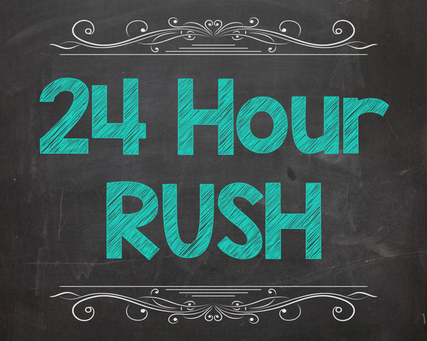 24 Hour Rush - Chalkboards, Invitations, Signs