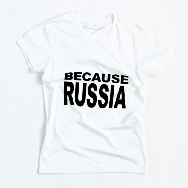 BECAUSE RUSSIA - UNISEX T-SHIRT - Single-Payer Benefits US