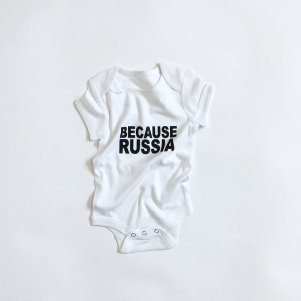 BECAUSE RUSSIA - BABY ONESIE - Single-Payer Benefits US
