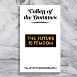 The Future is Femdom Enamel Pin