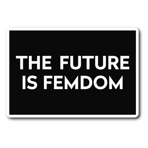 The Future is Femdom Vinyl Sticker