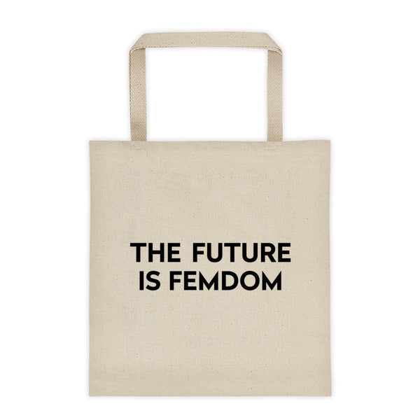 The Future Is Femdom Tote Bag