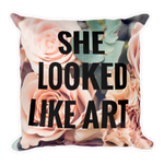 She Looked Like Art Throw Pillow