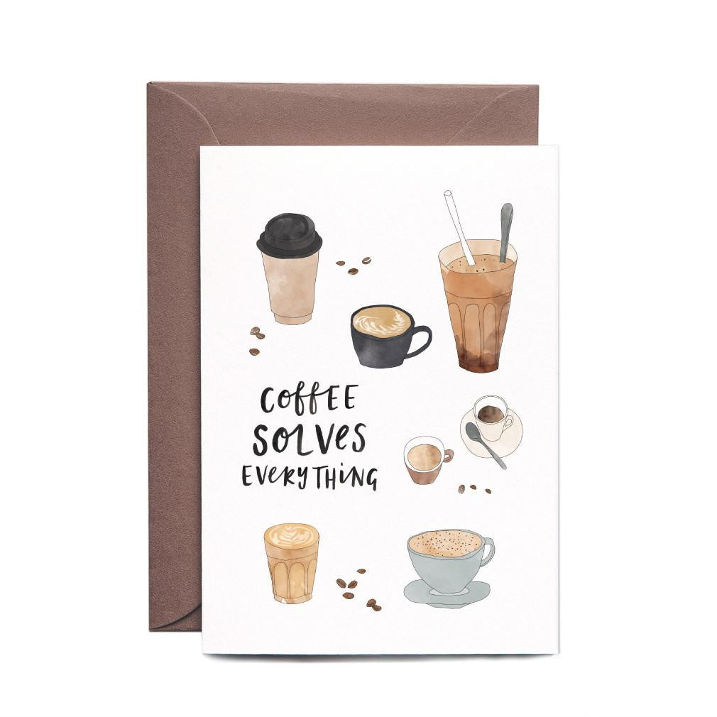 Coffee Solves Everything Greeting Card
