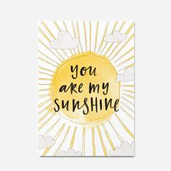 You Are My Sunshine Print - A4