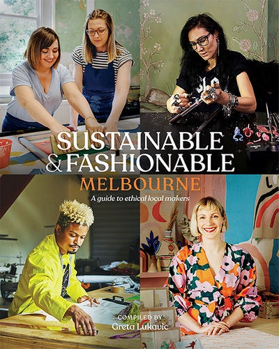 Sustainable & Fashionable: Melbourne - A guide to ethical local makers