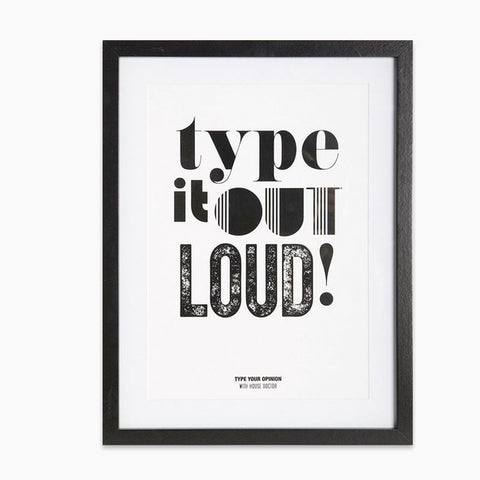"Framed ""Type It Out Loud"" Print"