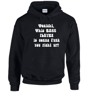 This Bass Player Is Gonna Funk You Up Hoodie