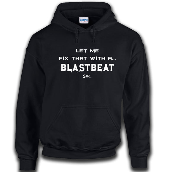 Fix That With A Blast Beat Hoodie