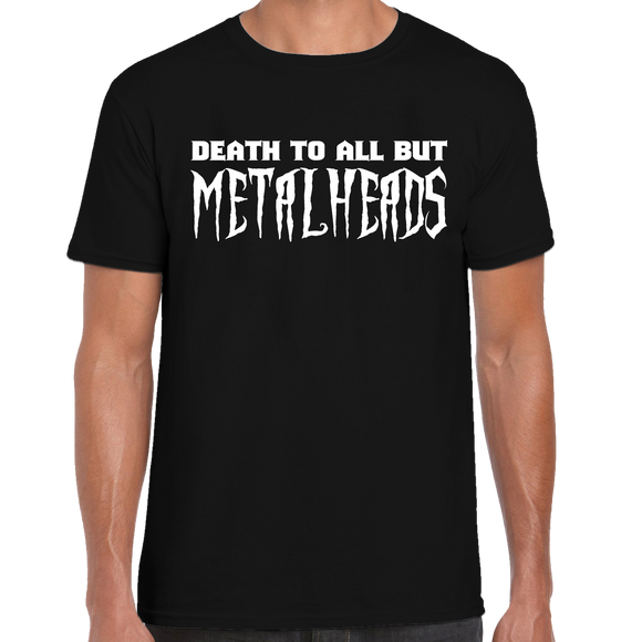 Death To All But Metalheads T-Shirt