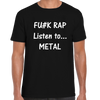 Fu#k Rap Listen To Metal T-Shirt