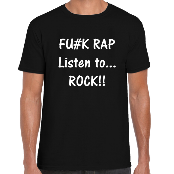 Fu#k Rap Listen To Rock T-Shirt