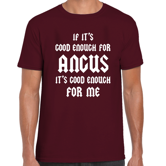 Good Enough For Angus T-Shirt