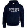 Heavy Metal At Low Levels Hoodie
