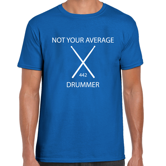 Not Your Average Drummer T-Shirt