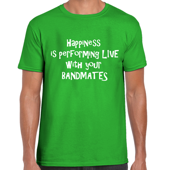 Happiness Is Performing Live T-Shirt