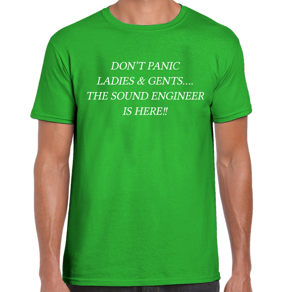 Don't Panic The Sound Engineer Is Here T-Shirt