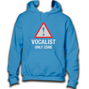 Vocalist Only Zone Hoodie