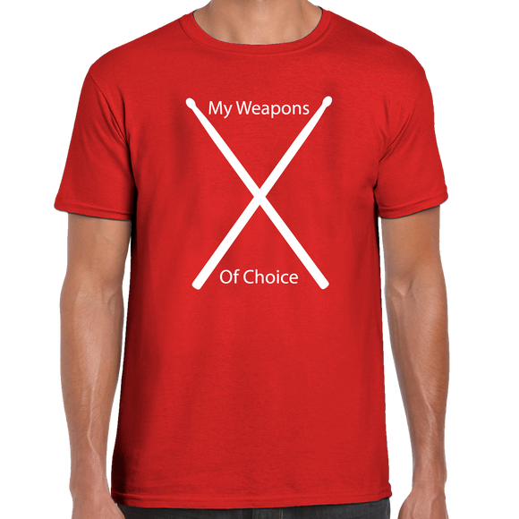 Drumsticks... My Weapon Of Choice T-Shirt