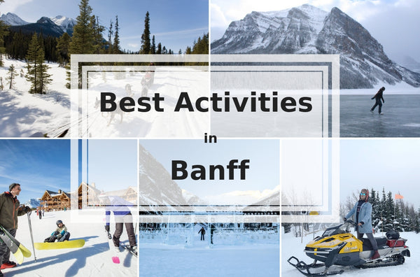 Best Activities in Banff and Canadian Rockies This Winter