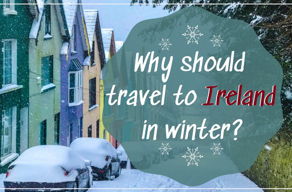 Why Winter Is The Smartest Season To Visit Ireland