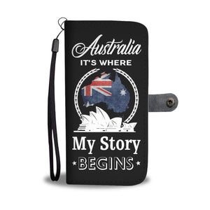 Australia Wallet Phone Case - It's Where My Story Begins NN2