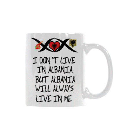 Image of Albania Will Always Live In Me White Mug - BN01