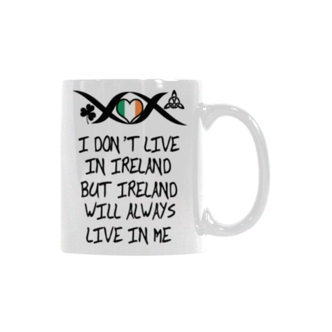 Image of Ireland Will Always Live In Me White Mug - BN01