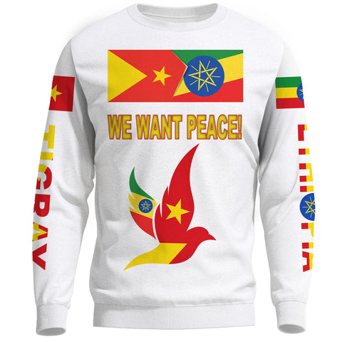 "Tigray and Ethiopia Flag ""We Want Peace!"" Sweatshirt A27"