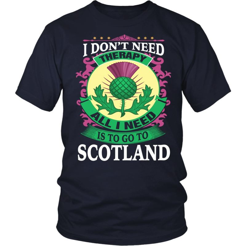 All I Need Is To Go Scotland A9 District Unisex Shirt / Navy S T-Shirts