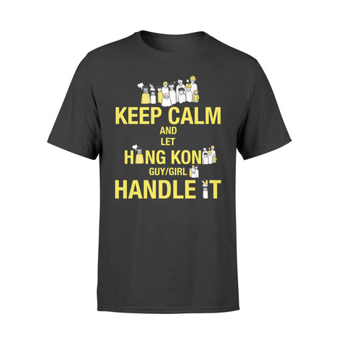 Keep Calm And Let Hong Kong Guy/Girl Handle It T - Shirt Bn10
