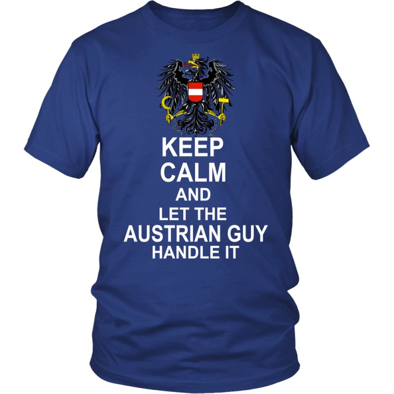 Keep Calm Austrian Guy G5 District Unisex Shirt / Royal Blue S T-Shirts